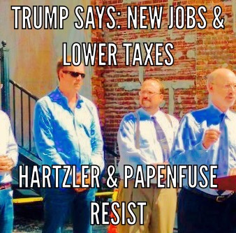 Trump Says: New jobs & lower taxes in Harrisburg; Papenfuse/Hartzler Resist
